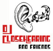 DJ Closehearing and Friends